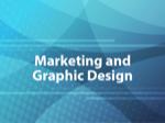 Marketing and Graphic Design