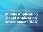 Mobile Application Rapid Application Development (RAD)