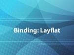 Binding: Layflat