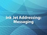 Ink Jet Addressing: Messaging