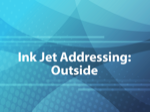 Ink Jet Addressing: Outside
