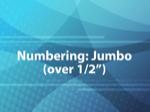 Numbering: Jumbo (over 1/2)