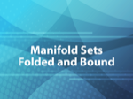 Manifold Sets Folded and Bound