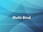 Multi-Bind