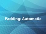 Padding: Automatic