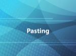 Pasting