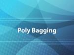 Poly Bagging