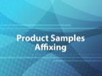 Product Samples Affixing