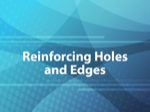 Reinforcing Holes and Edges