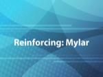Reinforcing: Mylar