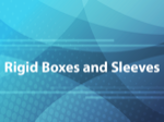 Rigid Boxes and Sleeves