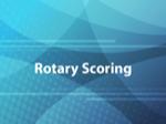 Rotary Scoring
