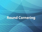Round Cornering