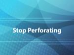 Stop Perforating