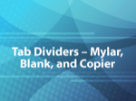 Tab Dividers - Mylar, Blank, and Copier