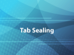 Tab Sealing