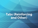 Tabs (Reinforcing and Other)