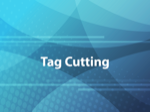 Tag Cutting