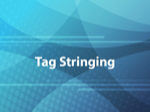 Tag Stringing
