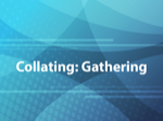 Collating: Gathering