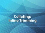 Collating: Inline Trimming