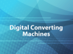 Digital Converting Machines