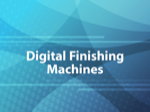 Digital Finishing Machines