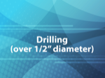 Drilling (over 1/2 diameter)