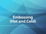 Embossing (Hot and Cold)