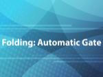 Folding: Automatic Gate