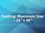 Folding: Maximum Size - 26 x 40