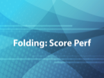 Folding: Score Perf