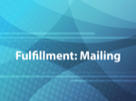 Fulfillment: Mailing