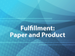 Fulfillment: Paper and Product