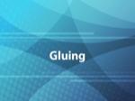 Gluing