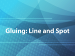 Gluing: Line and Spot