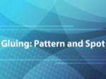 Gluing: Pattern and Spot