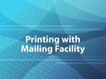 Printing with Mailing Facility