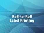 Roll-to-Roll Label Printing