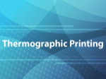 Thermographic Printing