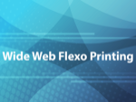 Wide Web Flexo Printing