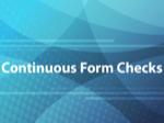Continuous Form Checks