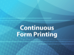 Continuous Form Printing