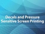 Decals and Pressure Sensitive Screen Printing
