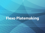 Flexo Platemaking