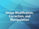 Image Modification, Correction, and Manipulation