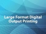 Large Format Digital Output Printing