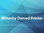 Minority Owned Printer