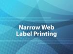 Narrow Web Label Printing