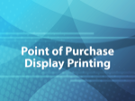 Point of Purchase Display Printing